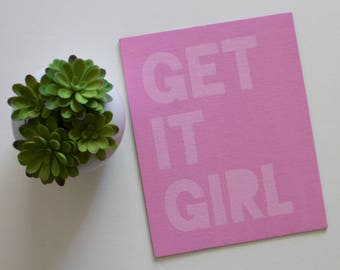 Get it Girl, Girl Power, Girl Quote, Women, Feminism Art, Feminist, Quote Art, Quote Painting, Acrylic Painting, 8x10 Canvas Board NO Frame