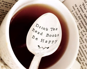 Drink tea • read books • be happy. Hand stamped vintage silverplate teaspoon. Mum sisters unique fun personalised gift idea. quirky spoon