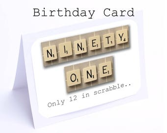 Scrabble 91st Birthday Card --- 91 its only 12 in scrabble (2 gifts in 1)