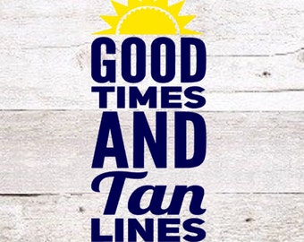 Good Times and Tan Lines Decal | Tan Lines Decal | Good Times Decal | Beach Decal | Yeti Decal |