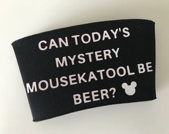 Coffee Cozy, Cup Cozy, Beer Cozy, Ice Cream Cozy  Can Today's Mystery Mousekatool Be BEER?