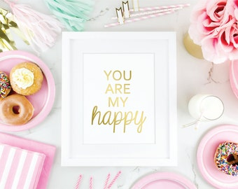 Gold Foil Print, You are my happy, Home decor, Wall Art, Baby Nursery, Bedroom decor, Gold Art Print, Bedroom Quote, Gold Print, Silver Foil