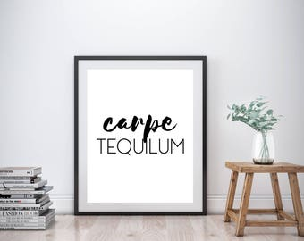 Carpe Tequilum, Tequila Print, Typography Print, Instant Download, Printable Wall Art, Printable Quote, Wall Decor