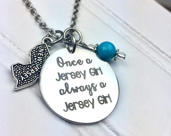 Laser engraved Always a Jersey Girl, New Jersey, NJ, garden state, Bruce, jersey shore, stainless steel, birthstone, charms