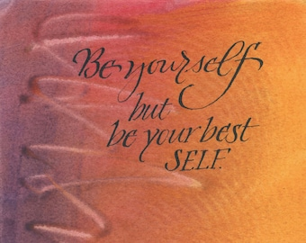 Be your best self....Original art (#232) from 365 project