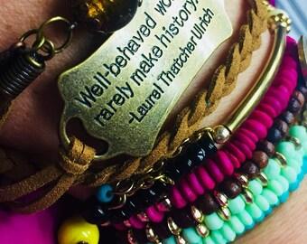 Well Behaved Women Rarely Make History handmade bracelet