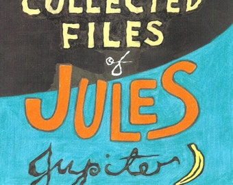 The Collected Files of Jules Jupiter
