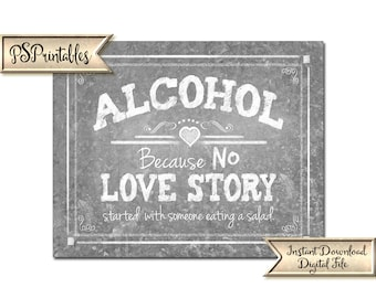 Wedding Bar Sign   PRINTABLE Wedding sign, Alcohol Love Story, Because no love story started with a salad, Wedding printable, Barn weddings