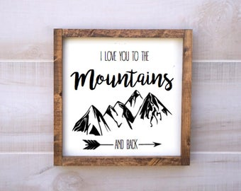 I Love You to the Mountains and Back - Sign, Farmhouse Sign, Rustic Sign, Rustic Decor