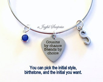 Cousin Gift Cousins by chance friends by choice Jewelry Charm Bracelet Bangle Silver Pendant initial Birthstone Birthday Christmas Present