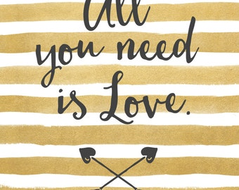 Gold striped All you need is love with heart arrows, digital print, wall decor