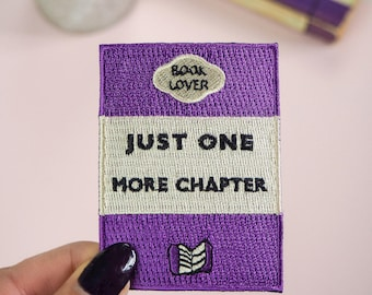 Just One More Chapter Embroidered Iron on Patch - Book Patches - Jacket Patch - Gift for Book Lover - Sew on Patch - Reading