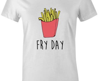 Fry Day Womens T-Shirt - Food Funny Fries Top Friday Weekend Top Gift Tee