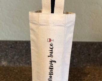 Mommy Juice- tote or wine bag size available