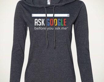 Ask Google Before You Ask Me Women's Hoodie