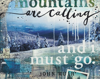 Mountains paper print - the mountains are calling and I must go - inspirational nature word art