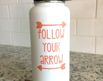 Follow Your Arrow Vinyl Decal Sticker For Hydro Flask Water Bottle Yeti Decal
