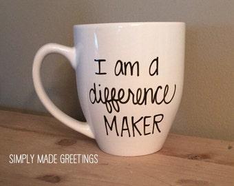 I am a difference maker mug, teacher mug, important person mug, special person mug, gift for difference maker, i am a difference maker