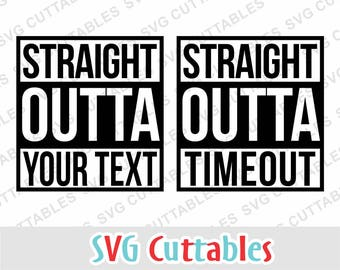 Straight Outta SVG, DXF, EPS, Straight Outta Timeout svg, Straight outta cut file, Silhouette, Cricut cut file, Digital Cut File