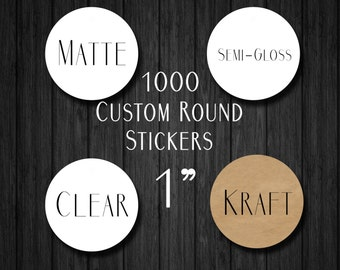 "1000 1"" Custom Round Stickers - Custom Clear Gloss Sticker - Custom Kraft Sticker - Logo Stickers - Clear Labels - Kraft Labels"