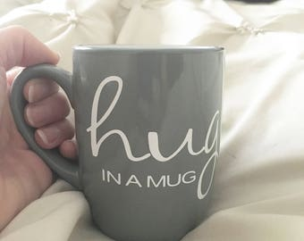 hug in a mug, custom coffee mug, morning hug, mom mug, friend mug, good morning mug