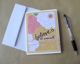 Believe in Yourself | Blank Greeting Card | Hand Made, Pink & Yellow Floral