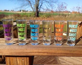 Shot Glasses - Nurses Need Shots Too!