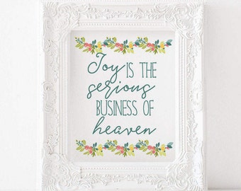 Joy is the serious business of Heaven -C.S. Lewis , C.S. Lewis quote print, catholic print, literature print, catholic decor, catholic art