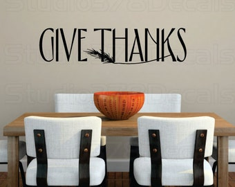 Give Thanks Vinyl Wall Decal - Thanksgiving Holiday Decor - Fall Decor - Inspirational Wall Quotes - Vinyl Wall Stickers - Thankful - 32x8