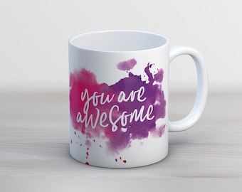 You Are Awesome Watercolor // 11 oz or 15 oz Coffee Mug