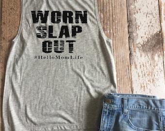 Worn Slap Out #HelloMomLife Ladies Muscle Tank, Shirt, Mom Life, Motherhood, Toddler