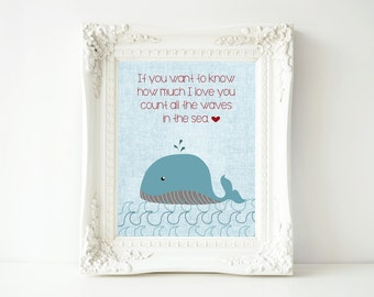If You Want to Know How Much I Love You, Count All The Waves in The Sea, Nursery Art, Nautical Art, Whale Art, Ocean Themed Art