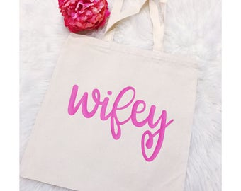Wifey Tote Bag // Canvas Tote Bag // Wifey // Wife // Wedding Gift // Engagement Gift // Bridal Shower Gift // Bride to Be
