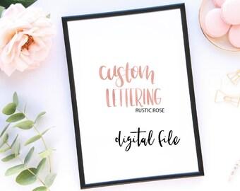 Custom Lettering rustic rose