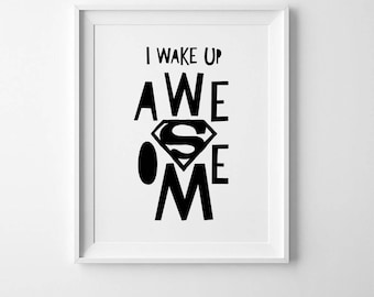 Kids bedroom prints, superhero wall art, nursery quote, kids wall quotes, playroom print, kids poster, nursery wall art, I wake up awesome