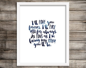 I'll Love You Forever, I'll Like You For Always (Watercolor Printable) - Digital Print File