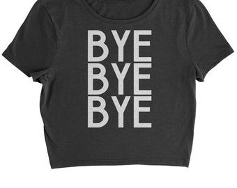 Bye Bye Bye Cropped T-Shirt