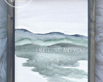I and Love and You, Watercolor Landscape, Awakeyoursoul, Love quote lyric art