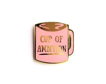 Cup of Ambition Enamel Pin