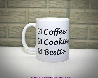 Gifts for BFF - Coffee, Cookies, Bestie Unique Coffee Mugs - Personalized Mug Custom Coffee Mug - Gifts for Girlfriend, Best Friend, Sisters