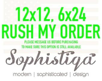6x24 - 12x12 - Rush Production - Rush My Order