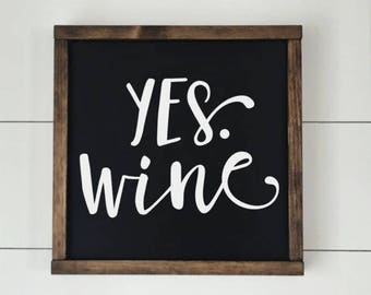 Yes Wine // Wooden Wine Sign // Framed Wood Sign // Farmhouse Decor // Rustic Wood Sign // Farmhouse Sign // Wine Sign