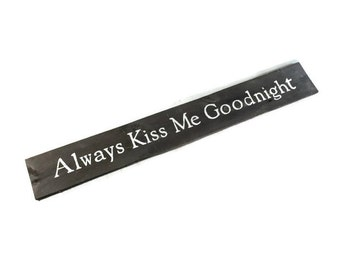 Always Kiss Me Goodnight Sign - Reclaimed wood signs - Rustic Decor
