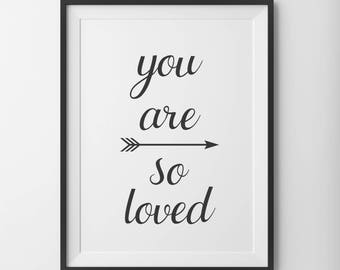 You Are So Loved Print, Nursery Wall Art, Love Print, Love Quote, Nursery Print, Bedroom Print, Modern Nursery Print, Typography Print Arrow