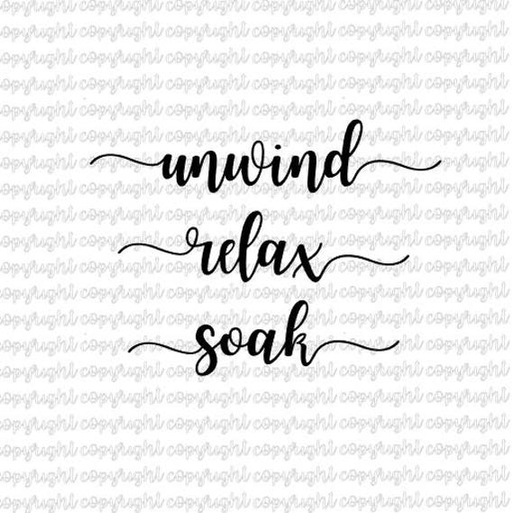 Unwind Relax Soak Bathroom Svg Dxf Cut Files