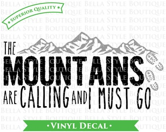 The Mountains are Calling and I Must Go Hiking VINYL DECAL Two Color