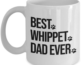 Whippet Mug, Whippet Dog, Best Whippet Dad Ever, Gift for Dad