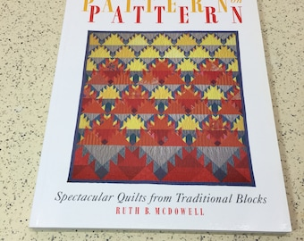 QUILTING BOOK - Pattern on Pattern  Spectacular Quilts from Traditional Blocks by Ruth B. McDowell