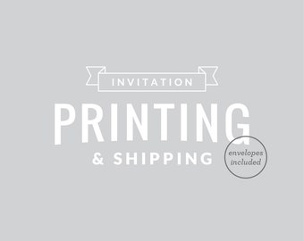 Print & Ship Invitations, Envelopes Included