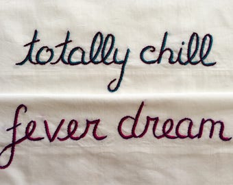Fever Dream Totally Chill, Pillowcases, Hand embroidered, Bohemian, Bedroom decor, Couples gift, Unusual pillowcases